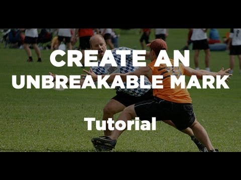 Creating and Breaking an Unbreakable Mark - Play Ultimate Better