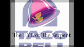 TACO BELL LOGO HIDDEN SYMBOLS...EYE OF THE SERPENT... 666