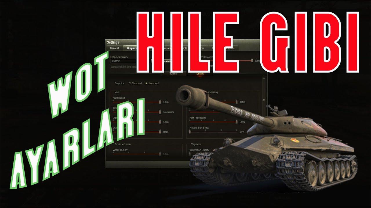 World Of Tanks Oyun Ayarlari - Hile gibi