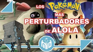 Los 10 Pokémon más PERTURBADORES de ALOLA | N Deluxe