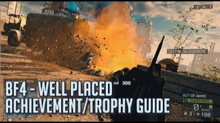 Battlefield 4 - Well Placed Achievement/Trophy Guide