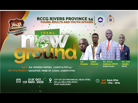 RIVERS PROVINCE 14 YAYA  – YOUTHS CONVENTION, OCTOBER 2020 – NEW GROUND – DAY 1
