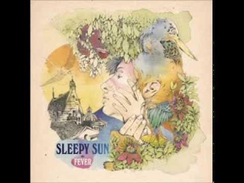 Sleepy Sun - Fever [2010] full album