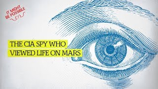 The CIA Spy Who Viewed Life On Mars
