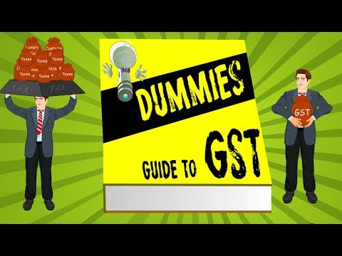 What is GST: Dummies guide to India's new Good & Services Tax