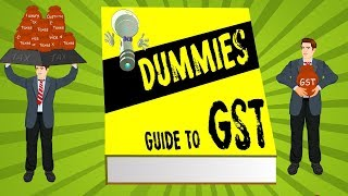 What is GST: Dummies guide to India