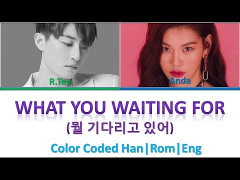 [CORRECTED] R.Tee x Anda - 뭘 기다리고 있어 (What You Waiting For) (Color Coded Lyrics Han|Rom|Eng)