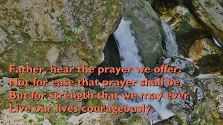 Father, Hear the Prayer We Offer [with lyrics for congregations]