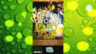 Devon George - Party In We Cup #2014Soca #SocaIsYours