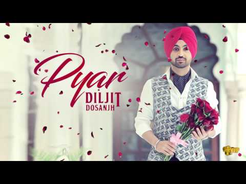 Pyar 2017 | Diljit Dosanjh | Kaos Productions | Latest Punjabi Songs 2017