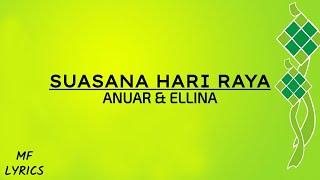 Anuar & Ellina - Suasana Hari Raya (Lirik)