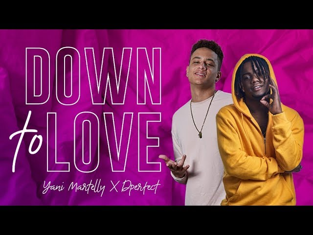Yani Martelly x DPerfect - Down To Love (Official Audio)
