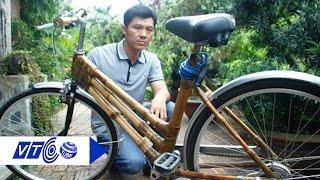 Độc đáo xe đạp tre 'made in Vietnam' | VTC