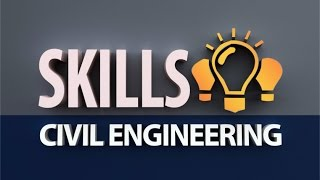 7 Most Important skills for a Civil Engineer to succeed | Explore Engineering