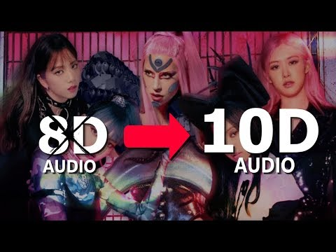 LADY GAGA, BLACKPINK – SOUR CANDY [10D USE HEADPHONES!] 🎧