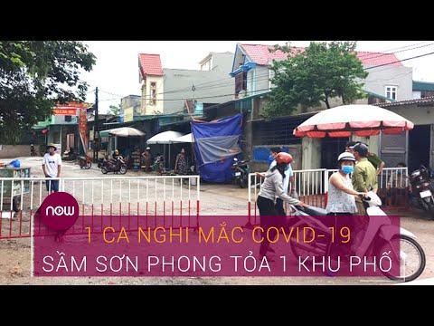 1 ca nghi mắc Covid-19, Thanh Hóa phong tỏa 1 khu phố ở Sầm Sơn | VTC Now