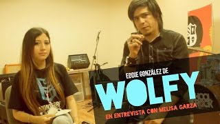 Entrevista con Wolfy (Eddie González)