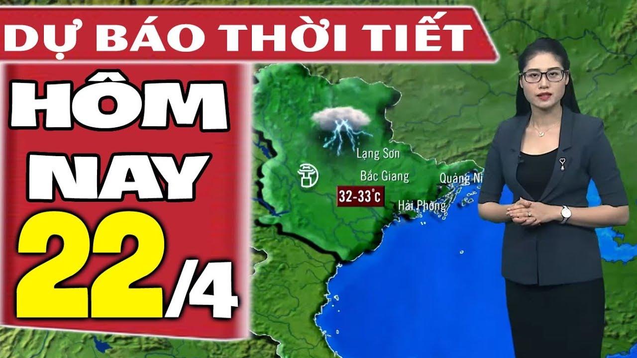 Dự báo thời tiết hôm nay mới nhất ngày 22/4 | Dự báo thời tiết 3 ngày tới