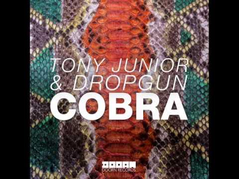 Tony Junior & Dropgun - Cobra (Official)