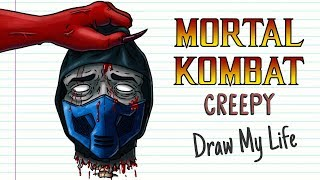 MORTAL KOMBAT | Draw My Life | Creepypasta