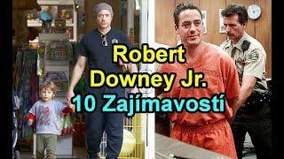 Robert Downey Jr. - 10 Zajímavostí