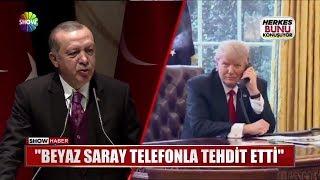 """Erdoğan: """"Beyaz Saray telefonla tehdit etti"""""""