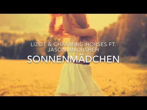 SONNENMÄDCHEN - LIZOT & CHARMING HORSES FT. JASON ANOUSHEH