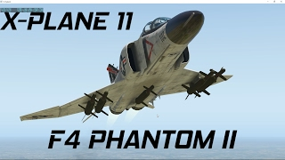 X PLANE 11 | F4 PHANTOM II REVIEW AND TEST FIRE