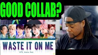 BTS (방탄소년단), Steve Aoki - Waste It On Me | REACTION!!!