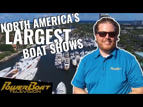 North America's Largest Boat Shows - Fort Lauderdale And Toronto | PowerBoat TV Destination