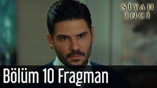 Siyah İnci 10. Bölüm Fragman