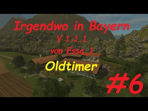 LS 15 Irgendwo in Bayern Map Oldtimer #6 [german/deutsch]