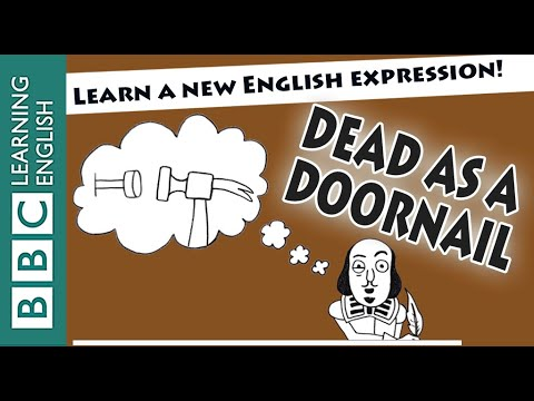 As dead as a doornail - Shakespeare Speaks
