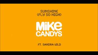 Mike Candys feat. Sandra Wild - Sunshine (Fly So High) [Club Mix]