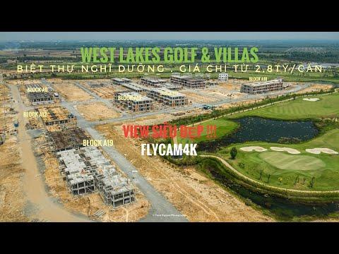 | West Lakes Golf & Villas | Biệt Thự Nghĩ Dưỡng Sân Golf Giá Chỉ Từ 2,8 Tỷ/Căn. FLYCAM4K 20/3/2020