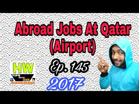 New Jobs At Qatar (Airport), With Good Salary, Apply soon For Abroad Jobs From our Agency Hindi 2017
