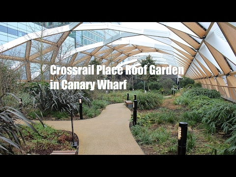 Review : Crossrail Place Roof Garden in Canary Wharf