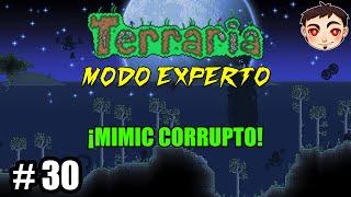 Terraria [T4] Ep. 30 - ¡MIMIC CORRUPTO!