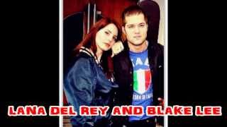 Lana Del Rey and Blake Lee (Lucky Ones)