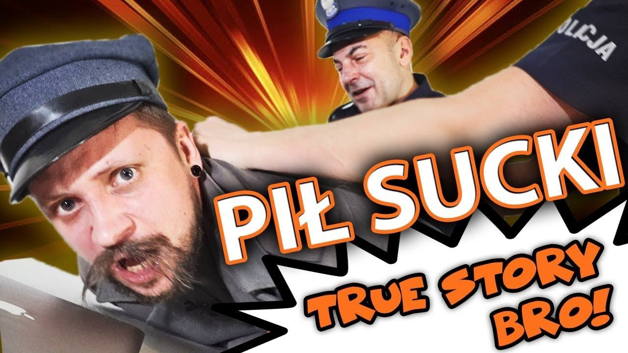PIŁ SUCKI  – TRUE STORY BRO