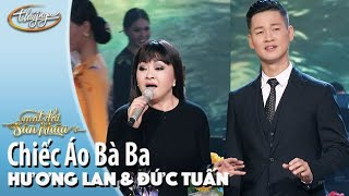 Chiếc Áo Bà Ba - Hương Lan & Đức Tuấn (Live Show Hương Lan - Một Đời Sân Khấu)