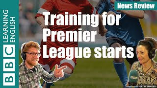 Training for Premier League starts - News Review