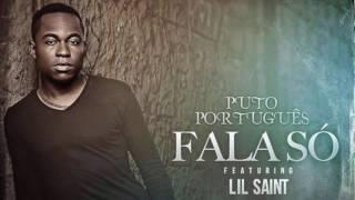 Puto Português - Fala Só ft. Lil Saint