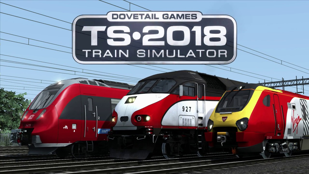 train simulator 2018 the ultimate rail hobby youtube