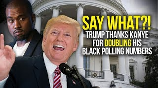 Say What?! Trump Thanks Kanye For Doubling His African American Polling Numbers