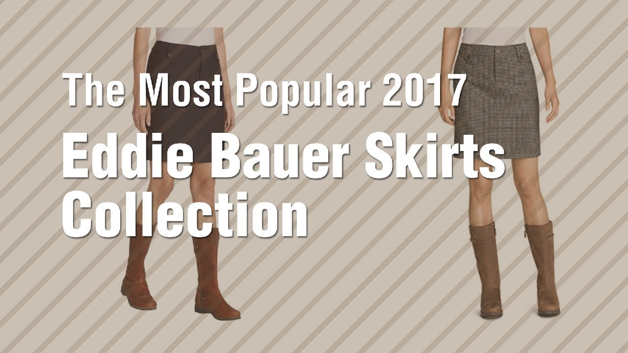3632b249e2c Eddie Bauer Skirts Collection    The Most Popular 2017. Women s Skirts