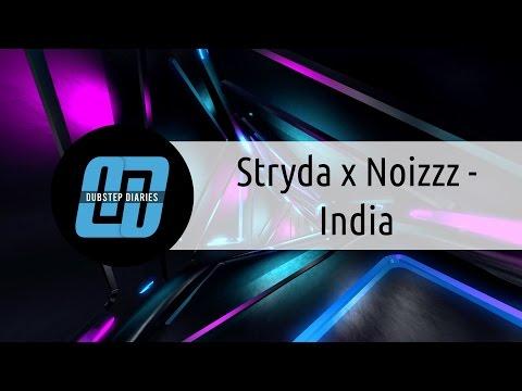 Stryda x Noizzz - India [Dubstep Diaries Exclusive]