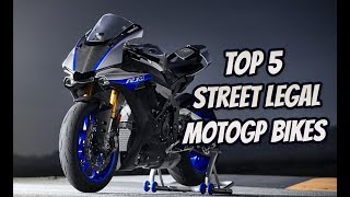 Top 5 Street Legal MotoGP Bikes