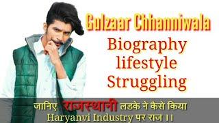 Gulzaar chhaniwala Biography || Lifestyle || Struggling || Cars || Aim || Affairs
