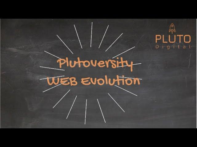 Plutoversity - Web Evolution Explained